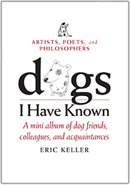 Dogs I Have Known - a mini album of dog friends, colleagues, and acquaintances by Eric Keller